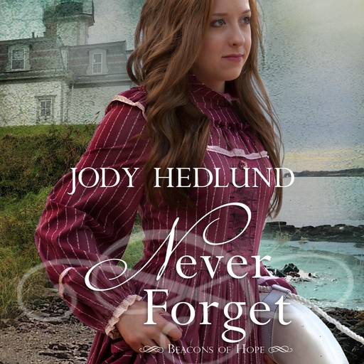 Never Forget, Jody Hedlund
