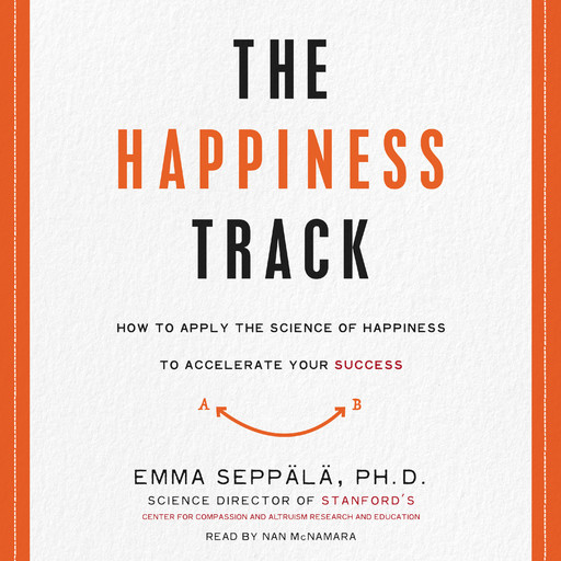 The Happiness Track, Emma Seppala