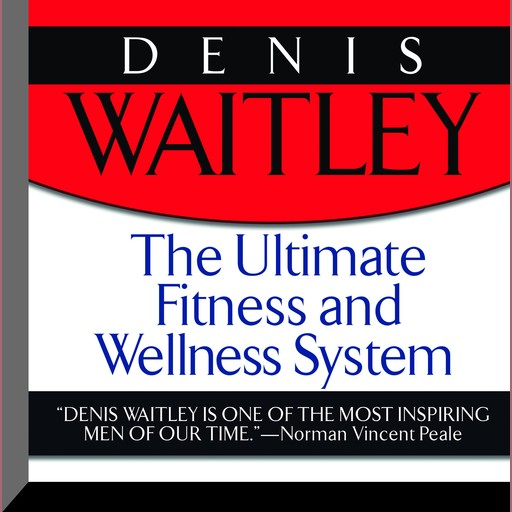 The Ultimate Fitness and Wellness System, Denis Waitley