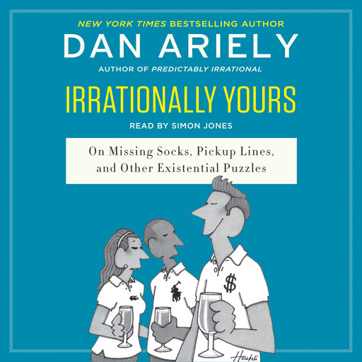 Irrationally Yours, Dan Ariely
