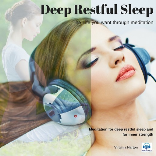 Deep restful sleep: Get the life you want through meditation, Virginia Harton