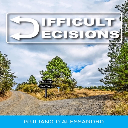 Difficult Decisions, Giuliano Dalessandro