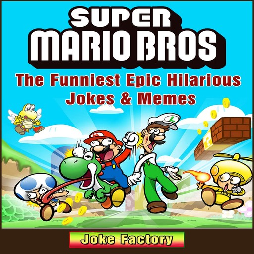 Super Mario Bros The Funniest Epic Hilarious Jokes & Memes, Factory Joke