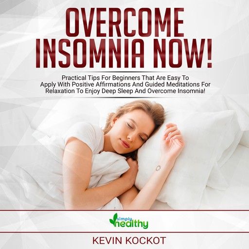 Overcome Insomnia Now!, simply healthy