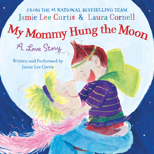 My Mommy Hung the Moon, Jamie Lee Curtis