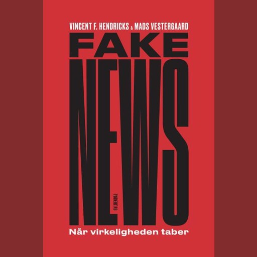 Fake News, Vincent F. Hendricks, Mads Vestergaard