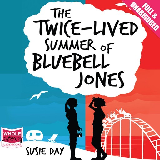 The Twice Lived Summer of Bluebell Jones, Susie Day