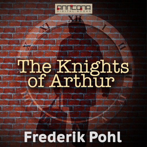 The Knights of Arthur, Frederik Pohl