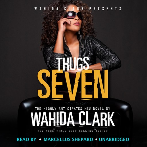 Thugs: Seven: Thugs and the Women Who Love Them (Book 7), Wahida Clark