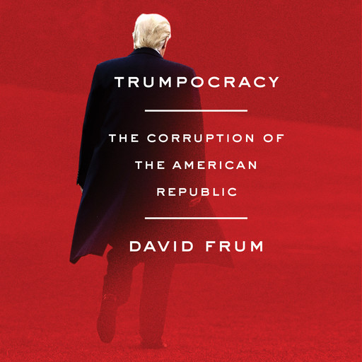 Trumpocracy, David Frum