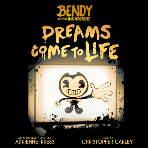 Dreams Come to Life (Bendy, Book 1) (Digital Audio Download Edition), Adrienne Kress