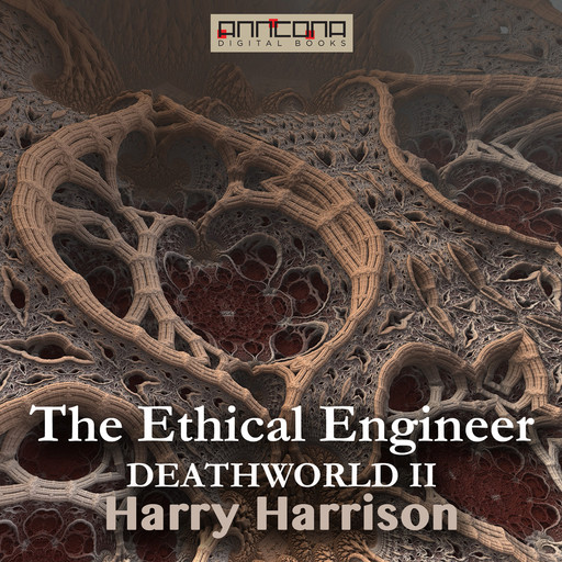 The Ethical Engineer (Deathworld II), Harry Harrison
