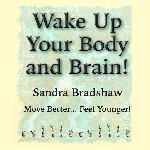 Wake Up Your Body and Brain, Sandra Bradshaw