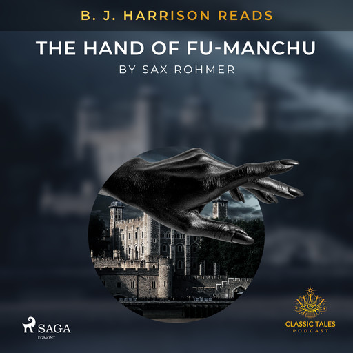 B. J. Harrison Reads The Hand of Fu-Manchu, Sax Rohmer