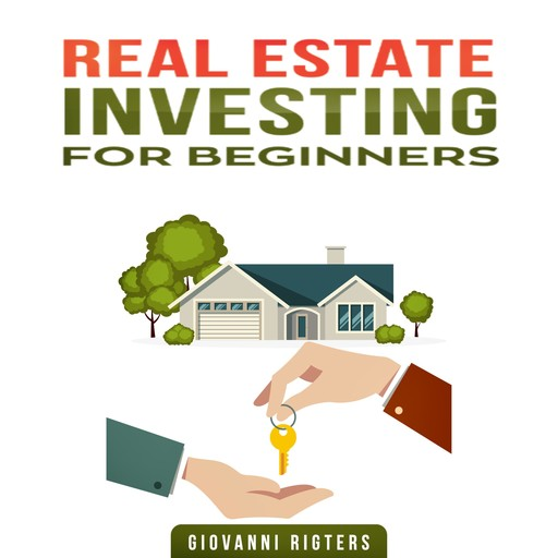 Real Estate Investing for Beginners, Giovanni, Giovanni Rigters