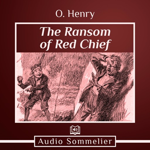 The Ransom of Red Chief, O.Henry