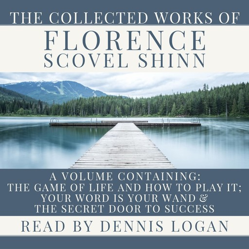 The Collected Works of Florence Scovel Shinn, Florence Shinn