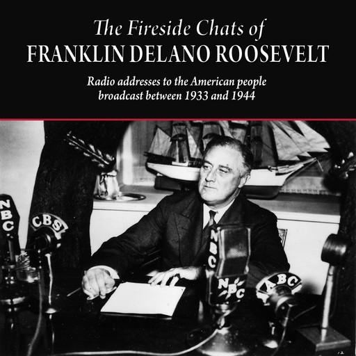 The Fireside Chats of Franklin Delano Roosevelt, Franklin Delano Roosevelt