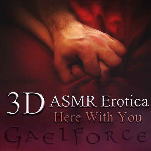 3D Erotic ASMR: Here With You, Gaelforce
