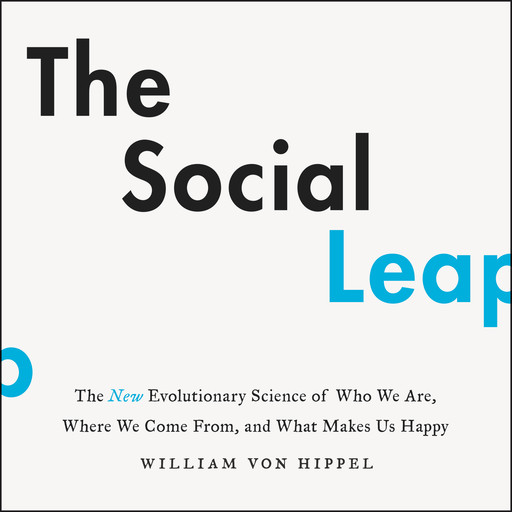 The Social Leap, William von Hippel