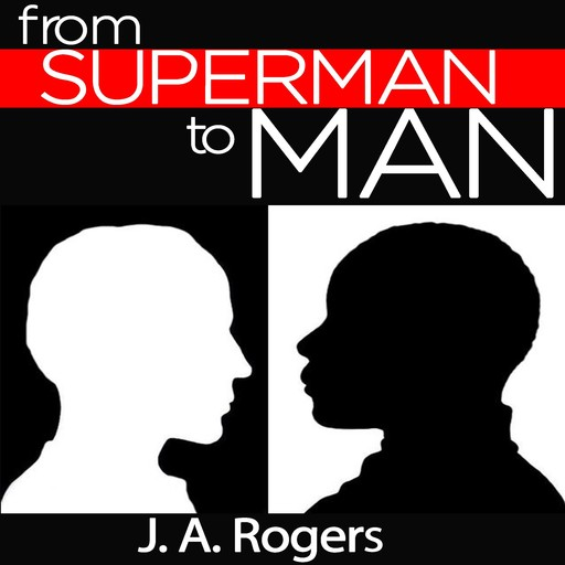 From Superman to Man, J.A.Rogers