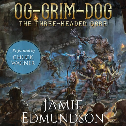Og-Grim-Dog: The Three-Headed Ogre, Jamie Edmundson
