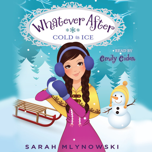 Whatever After Book #6: Cold as Ice, Sarah Mlynowski