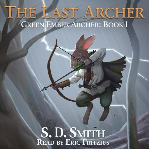 The Last Archer (Green Ember Archer Book I), S.D. Smith