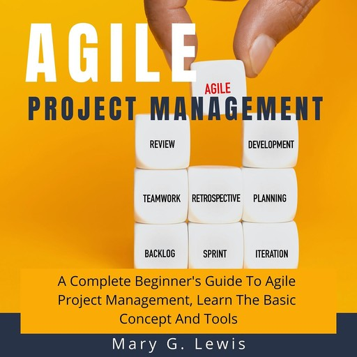 Agile Project Management, Mary G. Lewis