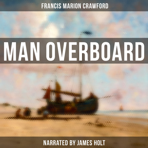 Man Overboard, Francis Marion Crawford