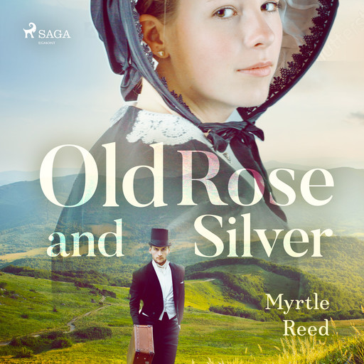 Old Rose and Silver, Myrtle Reed