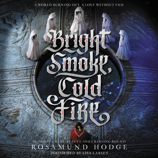 Bright Smoke, Cold Fire, rosamund hodge