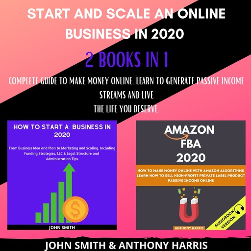 Start and Scale an Online Business in 2020 2 Books in 1, Anthony Harris, Josh Smith