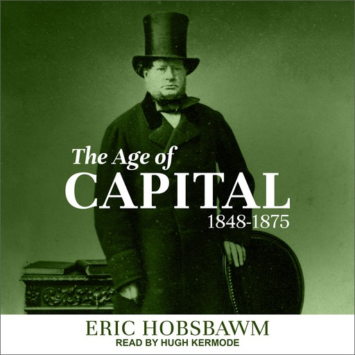 The Age of Capital, Eric Hobsbawm