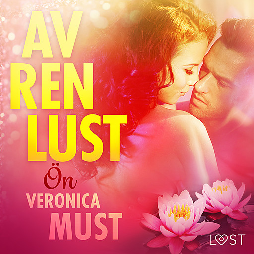 Av ren lust: Ön, Veronica Must