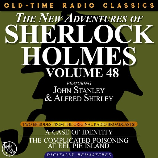 THE NEW ADVENTURES OF SHERLOCK HOLMES, VOLUME 48; EPISODE 1: THE CASE OF IDENTITY EPISODE 2: THE CASE OF THE COMPLICATED POISONING AT EEL PIE ISLAND, Arthur Conan Doyle, Bruce Taylor, Dennis Green, Anthony Bouche