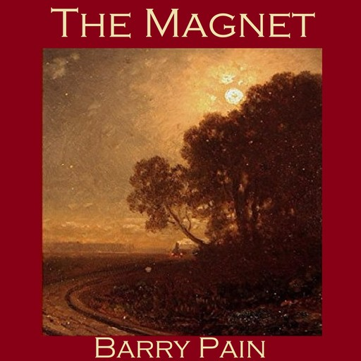 The Magnet, Barry Pain