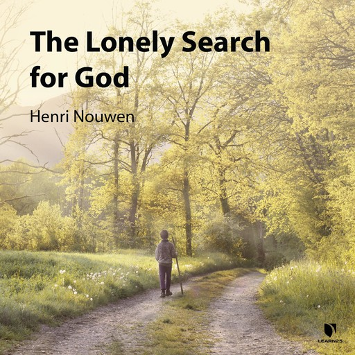 The Lonely Search for God, Henri Nouwen