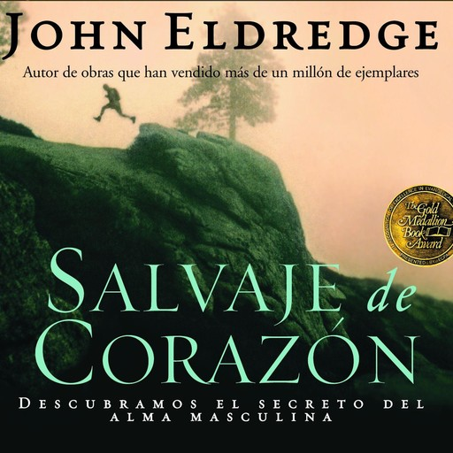Salvaje de Corazon, John Eldredge