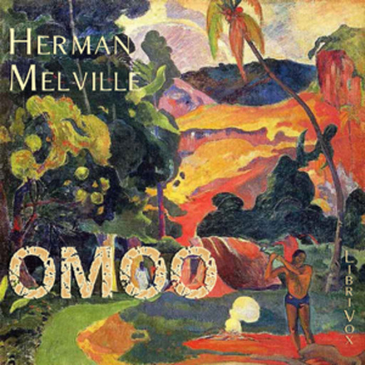 Omoo: A Narrative of Adventures in the South Seas, Herman Melville
