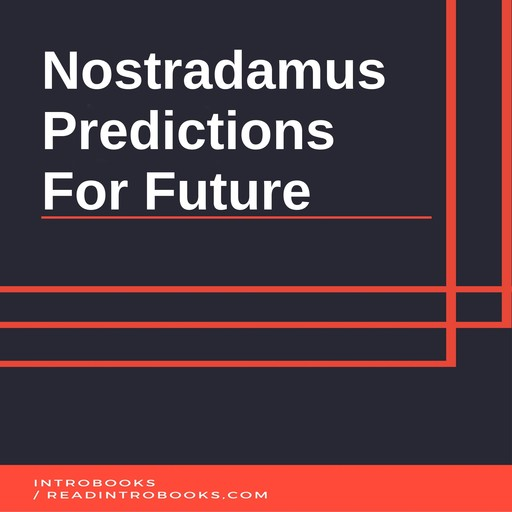 Nostradamus Predictions For Future, Introbooks Team
