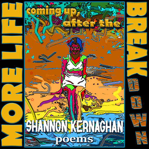 More Life Coming Up, After the Break(down), Shannon Kernaghan