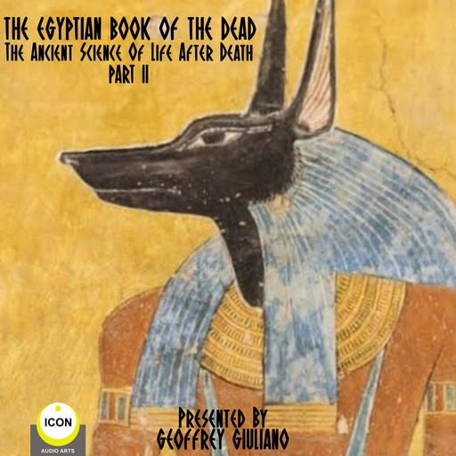 The Egyptian Book Of The Dead - The Ancient Science Of Life After Death - Part 2,