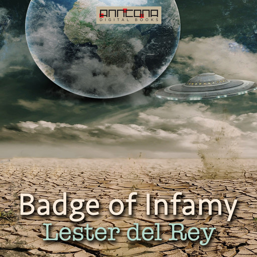 Badge of Infamy, Lester Del Rey