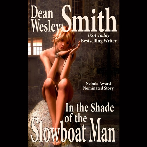 In the Shade of the Slowboat Man, Dean Wesley Smith