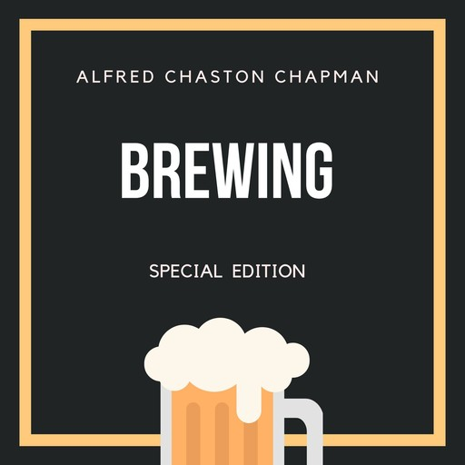 Brewing (Special Edition), Alfred Chaston Chapman