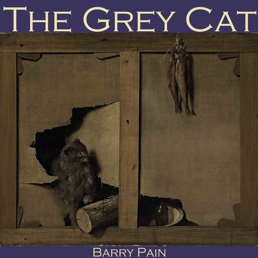 The Grey Cat, Barry Pain