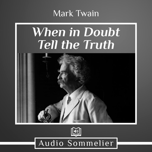 When in Doubt Tell the Truth, Mark Twain