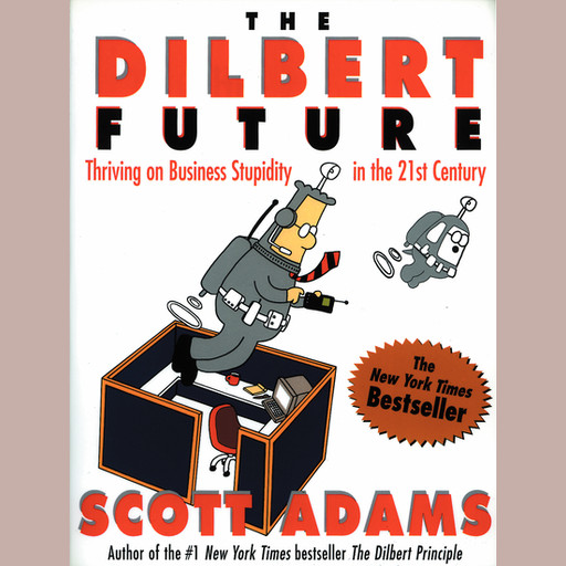DILBERT FUTURE, Scott Adams
