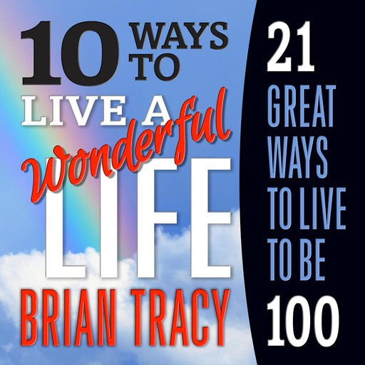 10 Ways to Live a Wonderful Life, Brian Tracy